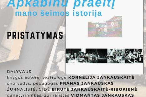"""K. Jankauskaitės knygos """"Apkabinu praeitį: mano šeimos istorija"""" pristatymas"""