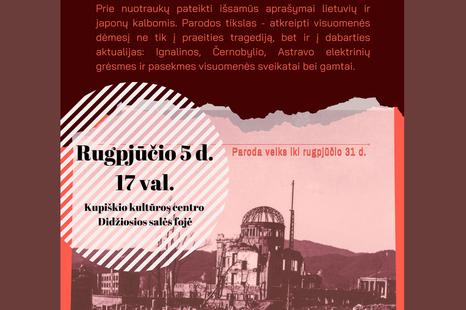 Parodos, skirtos Hirošimos ir Nagasakio branduolinio bombardavimo 76-ųjų metinių tragedijai paminėti, atidarymas