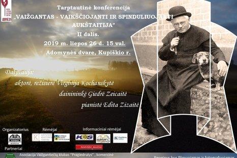 """Tarptautinė konferencija """"Vaižgantas - vaikščiojanti ir spinduliuojanti Aukštaitija"""""""