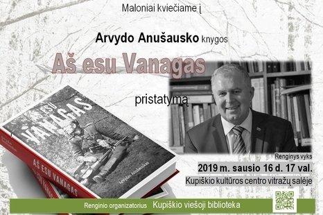 """Arvydo Anušausko knygos """"Aš esu Vanagas"""" pristatymas"""