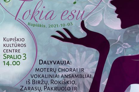 """III-iasis Šiaurės Lietuvos moterų chorų ir vokalinių ansamblių festivalis """"Tokia esu"""""""